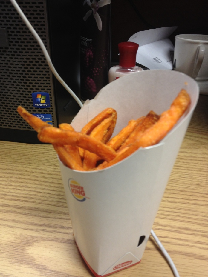 Oh, and Burger King has sweet potato fries now. So.